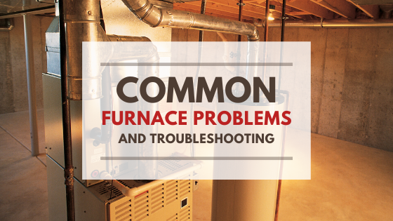 Common Furnace Problems and Troubleshooting